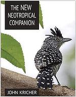 The New Neotropical Companion John Kricher